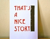That's A Nice Story Fun Saying Handmade Print with Red Letters and Black Boarder on White