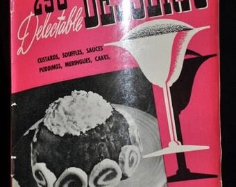 1940 Cookbook - 250 Delectable Desserts - Culinary Arts Institute