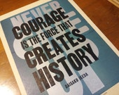 Courage Creates History Letterpress Poster
