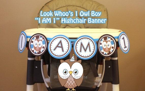 Owl Highchair Banner Boy Look Whoo's 1 Owl Banner Boy Birthday I am 1 high chair banner - 1st birthday party Boy Owl (Printable DIY Digital)