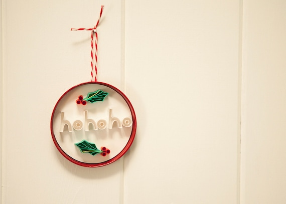 "Christmas Ornament, ""hohoho"" and Holly Quilled Paper Art"