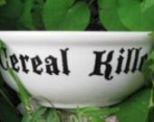 CEREAL BOWL  Cereal Killer with crossed spoons   Can be personalized