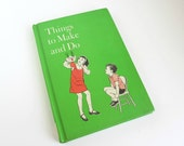 Vintage Children's Book Things to Make & Do, 1974, Green Hardcover, Crafts and Activities for Kids