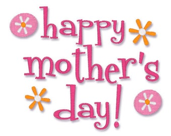 INSTANT DOWNLOAD - Happy Mother s Day 058 - Machine Embroidery Design -  Hoop sizes 4x4 5x7 6x10