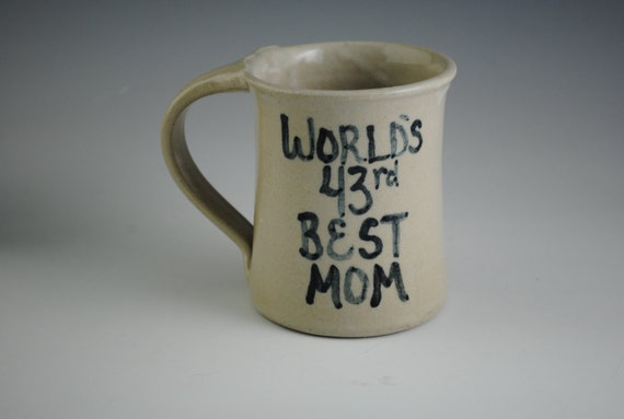 Mother's Day Mug for the Realistic Mom, 43rd Best Mom