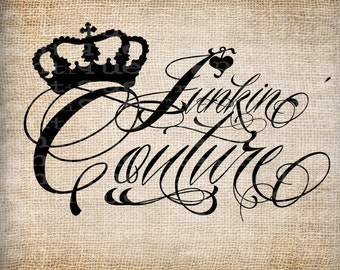 Antique Crown Junkin Couture Flourish Fancy Script Illustration Digital Download for Papercrafts, Transfer, Pillows, etc Burlap No. 5617