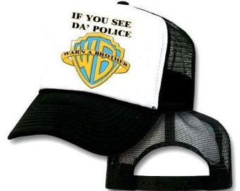 If You See Da' POLICE WARN a BROTHER Mesh Trucker Hat Cap