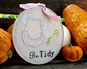 "Hand embroidered apron ""Be Tidy"" wall art 7"" hoop"