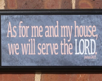 As for me and my house We Will Serve the Lord Wall Art Sign Plaque, Gift Present, Home Decor, Vintage Style, Classic Old Testament Joshua