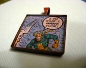 I Do What I Want, Thor,  a Loki pendant