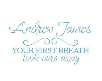 Your first breath took ours away pe rsonalized name vinyl wall decal