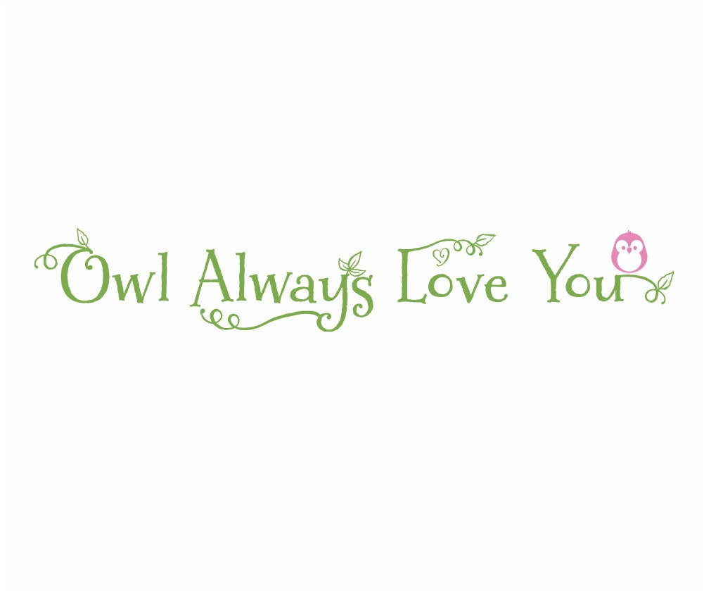 Owl Wall Decal Owl Always Love You Vinyl Wall Decal by ...