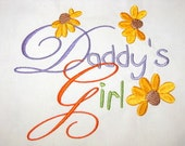 Daddy's Girl With Flowers Machine Embroidery Design - 4x4, 5x7, 6x8