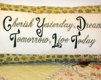 Cherish Yesterday, Dream Tomorrow, Live Today Machine Embroidery Design