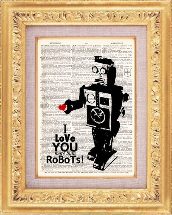I Love You More Than Robots Vintage Dictionary Print Vintage Book Print Page Art Upcycled Vintage Book Art