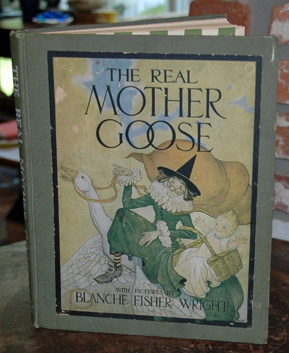 Vintage The REAL MOTHER GOOSE, Pictures by Blanche Fisher Wright, Real Collector's Item, Rand McNally Ca 1919, Great Condition