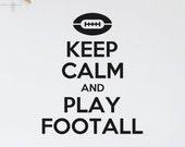 Keep Calm and Play Football vinyl wall decal