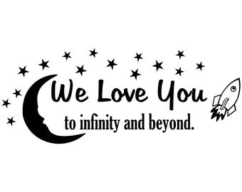 "We Love You to Infinity and Beyond vinyl wall quote with moon and stars and rocketship 21"" x 52.5"""