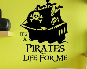 It's a Pirates Life For Me Pirate Ship Skull vinyl wall design