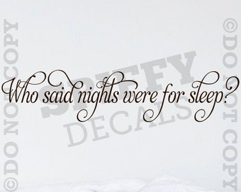 Who Said Nights Were For Sleep Marilyn Monroe wall quote