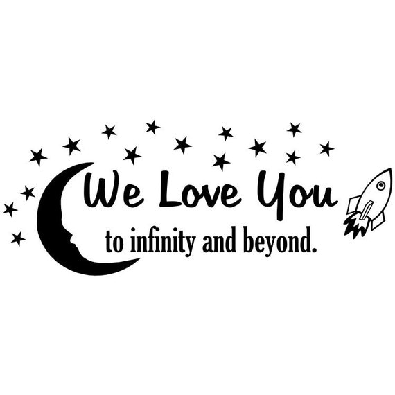 We Love You To Infinity And Beyond Vinyl Wall Quote With Moon
