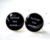 Living the Dream Cufflinks by White Truffle - Gift for him, job, work force