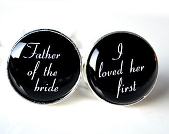 The Father of the bride script font - I loved her first cufflinks - Gift for your father