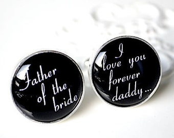 Father of the bride I love you forever daddy - stainless steel cufflinks by White Truffle Studio