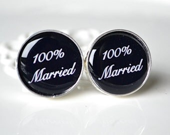 100 percent Married cufflinks - keepsake gift for the groom groomsmen or father - anniversary gift
