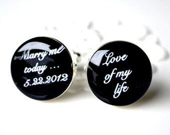 Wedding cufflinks / Marry Me Today Love of My Life Custom date cuff links / gift for the groom mens accessories
