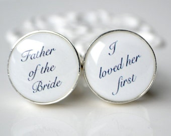 Father of the Bride I loved Her First Cufflinks White background - White Truffle Original - Script Font wedding day keepsake cufflinks