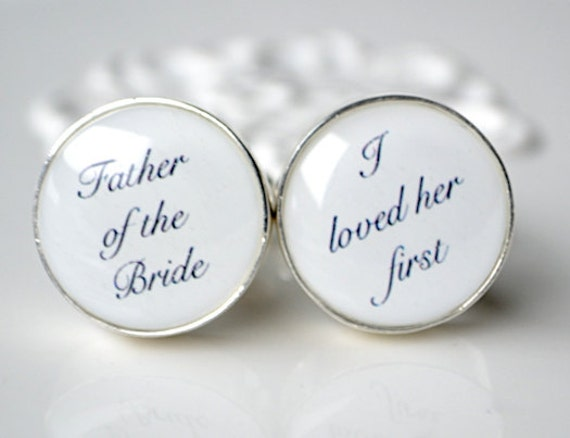 Father of the Bride I loved Her First Cufflinks White