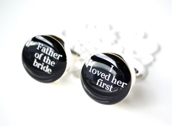 Father of the bride / I loved her first cufflinks /  wedding day keepsake gift
