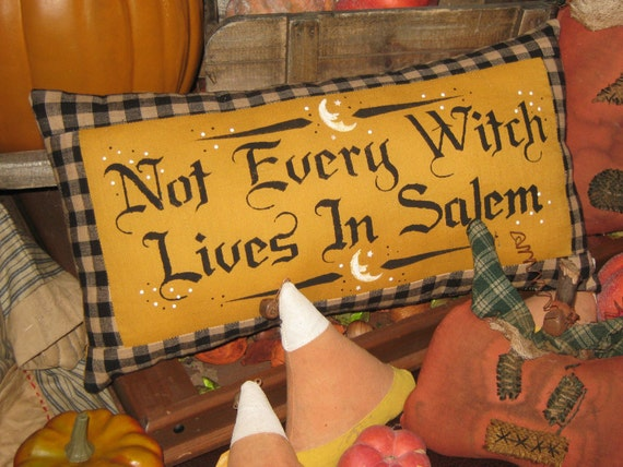 """Primitive Artist Design No. 1013 Lg Pillow - """"Not Every Witch Lives In Salem """" Handpainted  / Stenciled Halloween Country Folkart"""