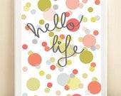 """Colorful Confetti """"Hello Life"""" print poster"""