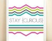 Neon Pink, Green, Turquoise 'Stay Curious' print poster