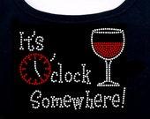 It's 5 Oclock Somewhere Wine RHINESTONE t-shirt tank top sweatshirt  S M L XL 2XL - Drinking Winery Wineries