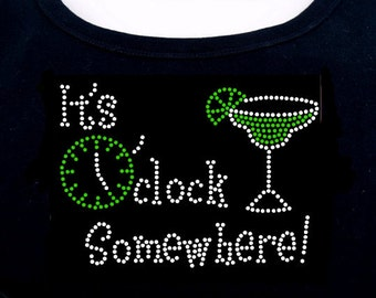 It's 5 Somewhere RHINESTONE t-shirt tank top sweatshirt S M L XL 2XL - Drinking Clock Happy Hour Margarita