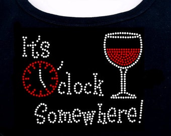 It's 5 Oclock Somewhere Wine RHINESTONE t-shirt tank top sweatshirt  S M L XL 2XL - Drinking Winery Wineries