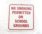 Vintage Metal Sign No Smoking on School Grounds Original Old Sign