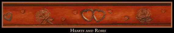 Ladies Belt for your Valentine, Womens Leather Belt, Hearts and Roses, Hand Stamped, with the cutest Heart Shaped Holes for the Fancy Buckle