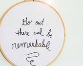 Handstitched quote - be remarkable