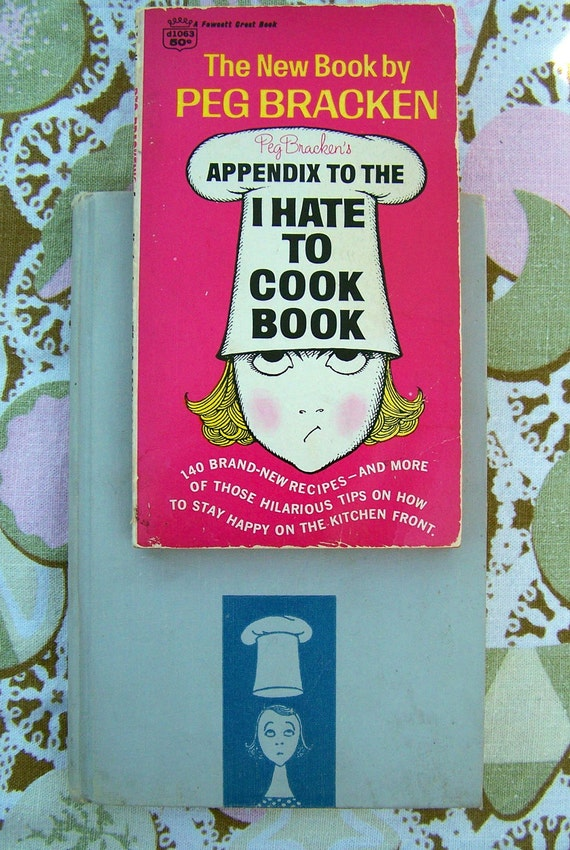 """Vintage 60's Two  """"I HATE To COOK BOOKS"""" by Peg Bracken"""