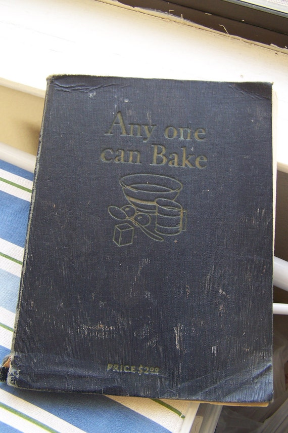 """Vintage 1927 """"ANY ONE Can BAKE"""" Cookbook by Royal Baking Powder in Hardbound Shabby Chic"""