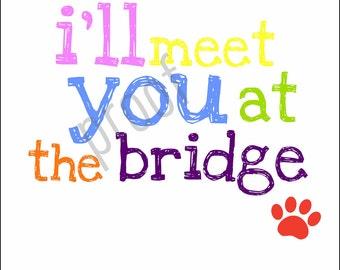 I'll Meet You at the Bridge (Rainbow Bridge) Print