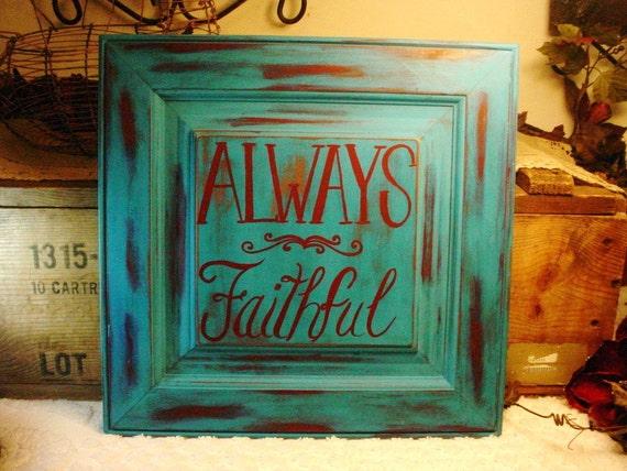 Handmade Shabby Chic Sign Always Faithful Distressed Wood Upcycled
