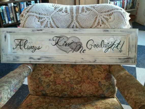 Handmade Sign Painted by CraZyDreamZ - Always Kiss Me Goodnight