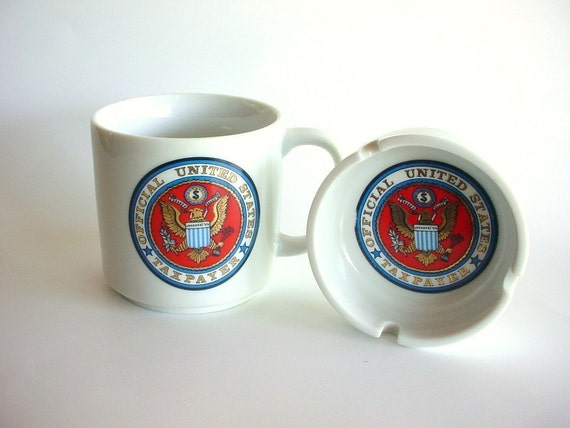 RESERVED for Al -- Mug and Ashtray, Official United States Taxpayer - Made in Japan