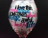 Hand Painted Wine Glass Beautiful Life