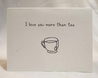 I Love You More Than Tea Card